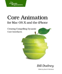 Cover Image For Core Animation for Mac OS X and the iPhone…