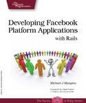 Cover Image For Developing Facebook Platform Applications with Rails…