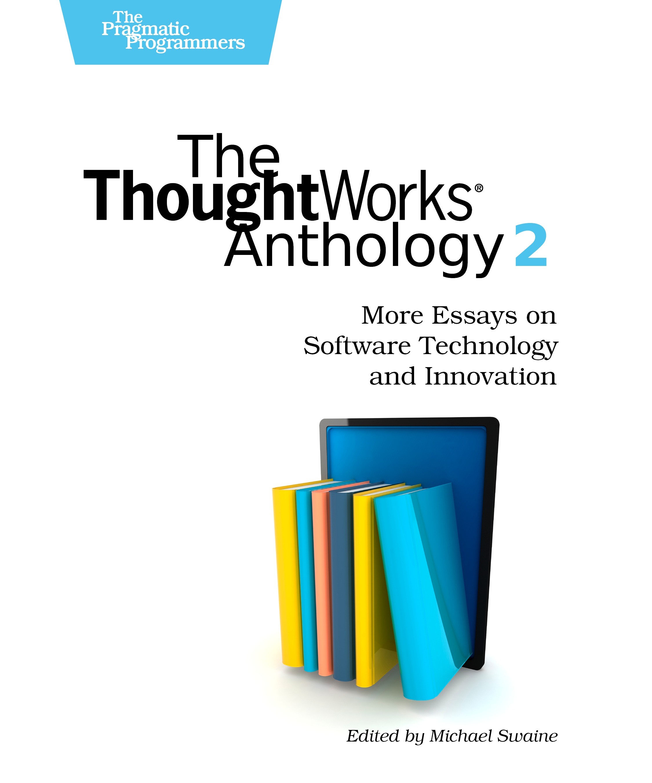 Cover image for The ThoughtWorks Anthology, Volume 2