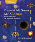 Cover Image For Create Mobile Games with Corona…