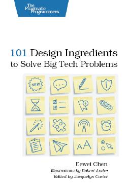 Cover image for 101 Design Ingredients to Solve Big Tech Problems