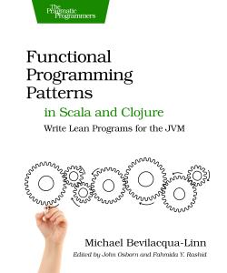 Cover Image For Functional Programming Patterns in Scala and Clojure…