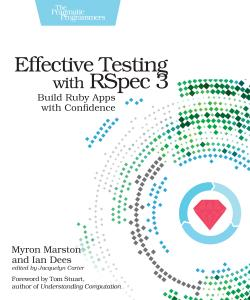 Cover image for Effective Testing with RSpec 3