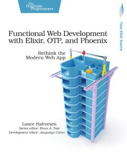 Cover Image For Functional Web Development with Elixir, OTP, and Phoenix…
