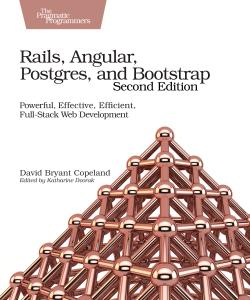 Cover image for Rails, Angular, Postgres, and Bootstrap, Second Edition