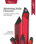 Cover Image For Mastering Ruby Closures…
