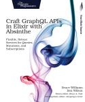 Cover Image For Craft GraphQL APIs in Elixir with Absinthe…