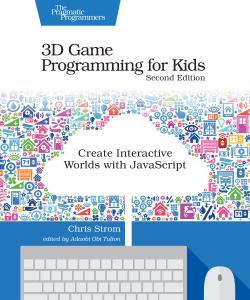 Cover image for 3D Game Programming for Kids, Second Edition
