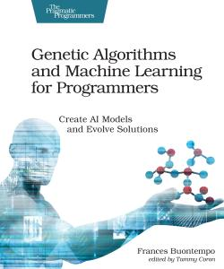Cover image for Genetic Algorithms and Machine Learning for Programmers