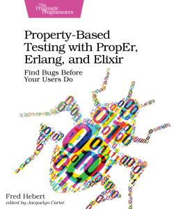 Cover Image For Property-Based Testing with PropEr, Erlang, and Elixir…