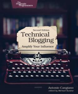 Cover image for Technical Blogging, Second Edition