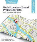 Cover Image For Build Location-Based Projects for iOS…
